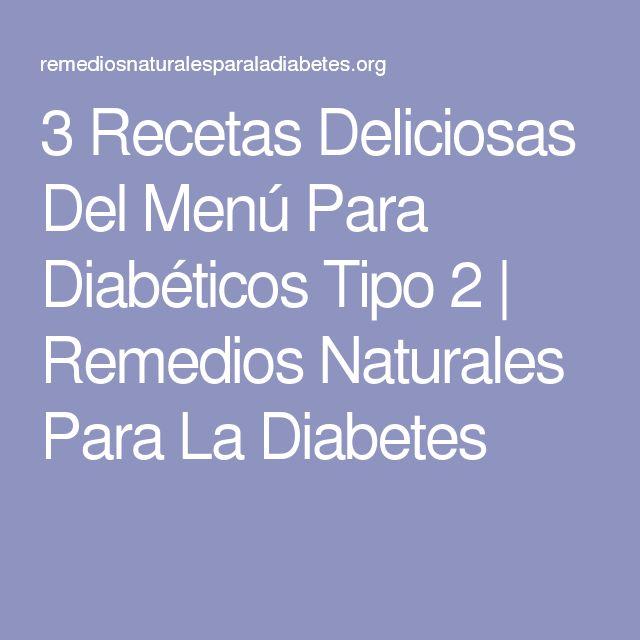 3 Recetas Deliciosas Del Menú Para Diabéticos Tipo 2 | Remedios Naturales Para La Diabetes
