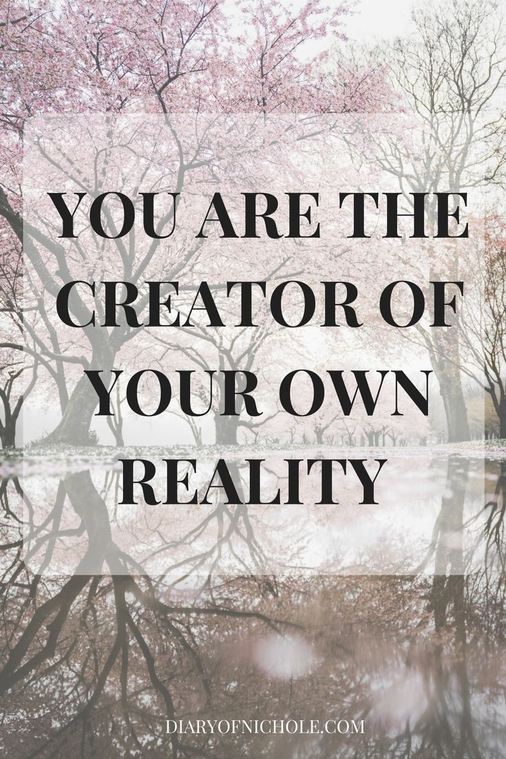6ec56f78cebd YOU ARE THE CREATOR OF YOUR OWN REALITY