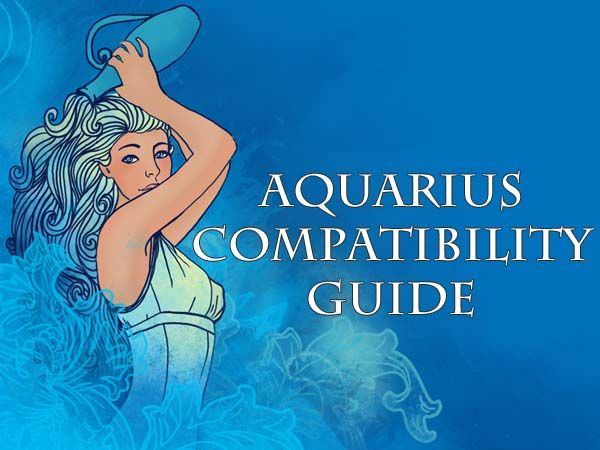 Astrology 101: The Aquarius Love Compatibility Guide