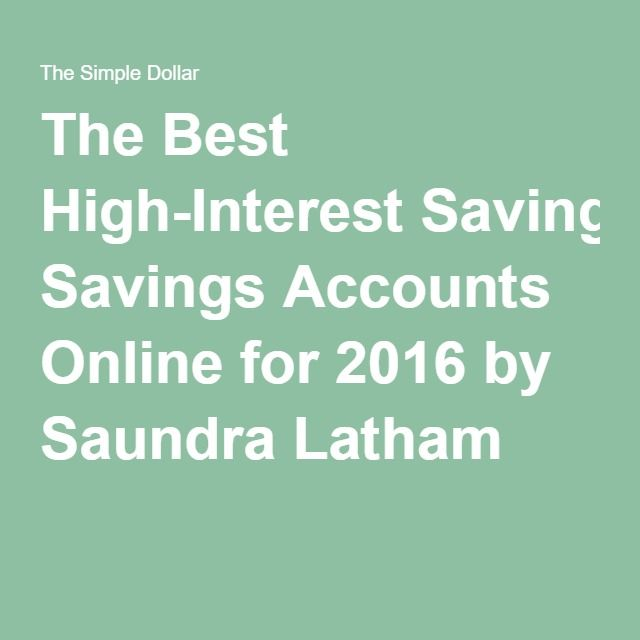 The Best High-Interest Savings Accounts Online for 2016 by Saundra Latham