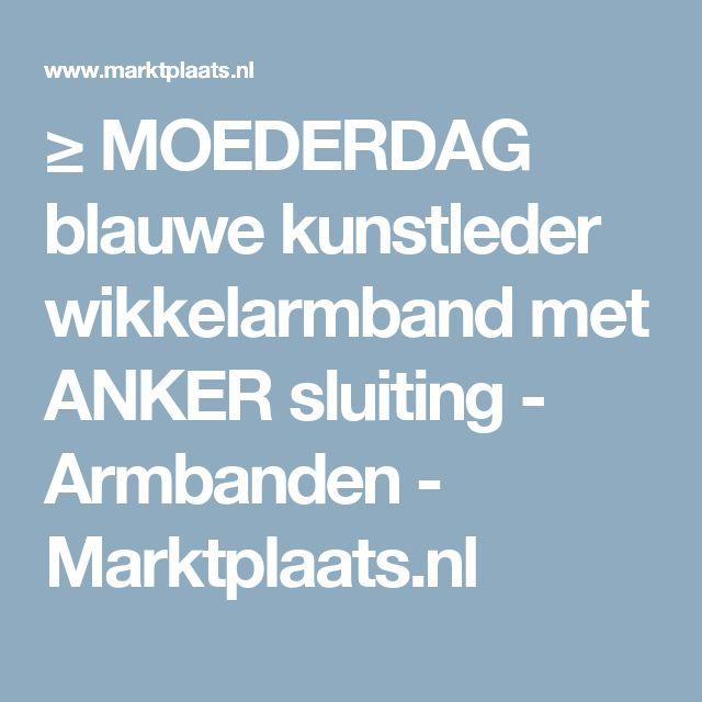 ≥ MOEDERDAG blauwe kunstleder wikkelarmband met ANKER sluiting - Armbanden - Marktplaats.nl