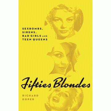 FIFTIES BLONDES by Richard Koper