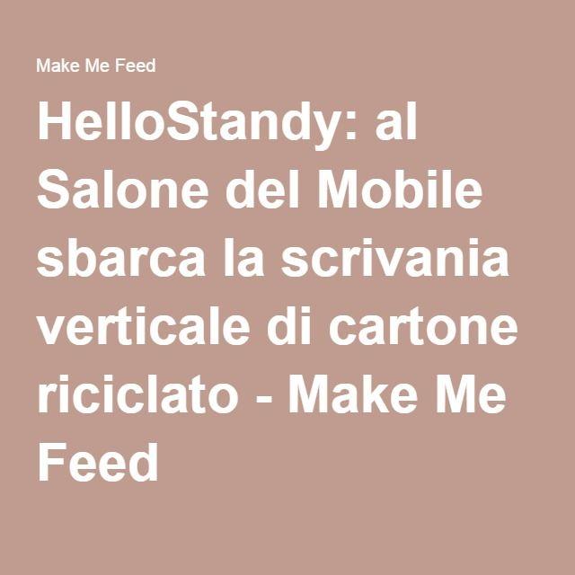 HelloStandy: al Salone del Mobile sbarca la scrivania verticale di cartone riciclato - Make Me Feed