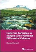 Universal formulas in integral and fractional differential calculus / Khavtgai Namsrai, Mongolian Academy of Sciences, Mongolia. 2016. Máis información: http://www.worldscientific.com/worldscibooks/10.1142/9585