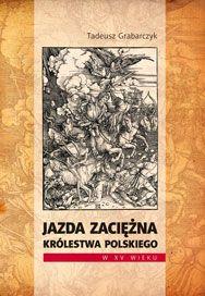 T. Grabarczyk, Jazda zaciężna Królestwa Polskiego w XV wieku. ISBN 978-83-937495-0-8. Sprawdź to! Check it out!