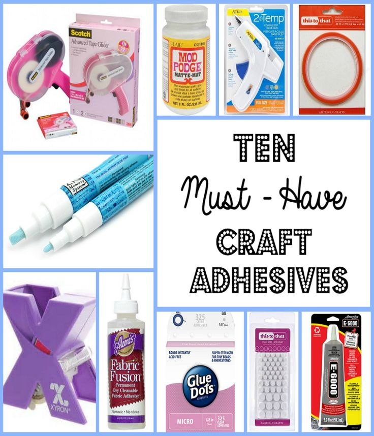 Ten Must- Have Craft  Adhesives that every Crafter should own and examples on how to use them.   Great List!