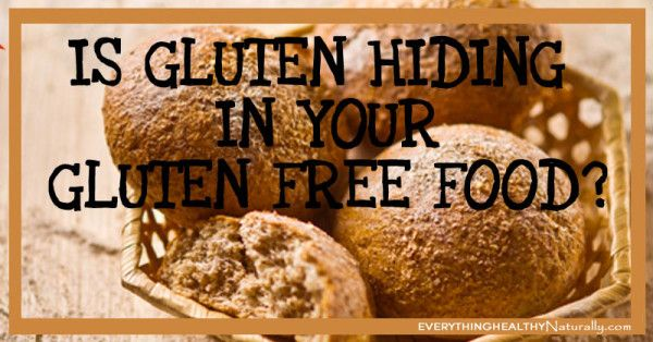 Is There Gluten Hiding In Your Gluten Free Diet?