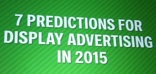 Watch This Space: Google's Seven Predictions for Online Display Advertising in 2015