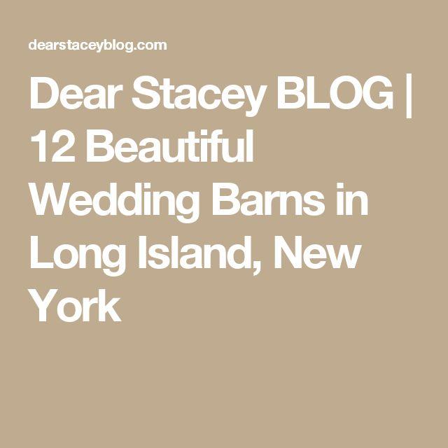 Dear Stacey BLOG   12 Beautiful Wedding Barns in Long Island, New York