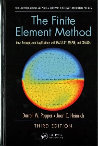The Finite Element Method: Basic Concepts and Applications With Matlab,
