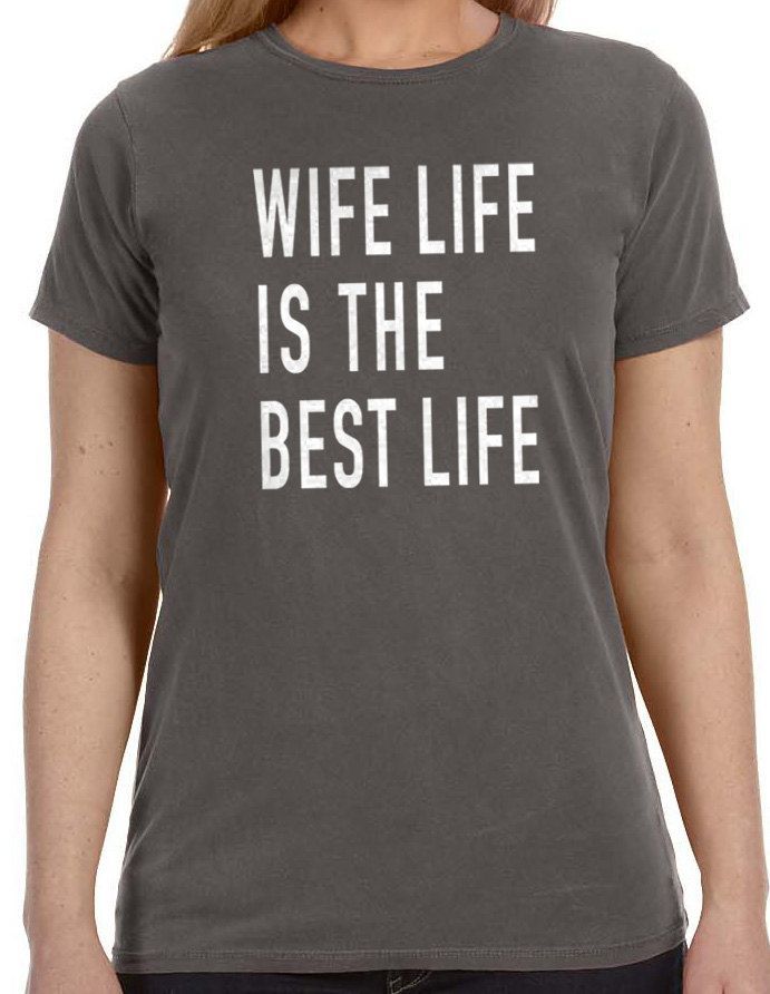 Awesome Christmas Gifts For Wife Part - 23: Holiday Gift Wife Life Is The Best Life Womens T Shirt Gift For Wife  Awesome Wife