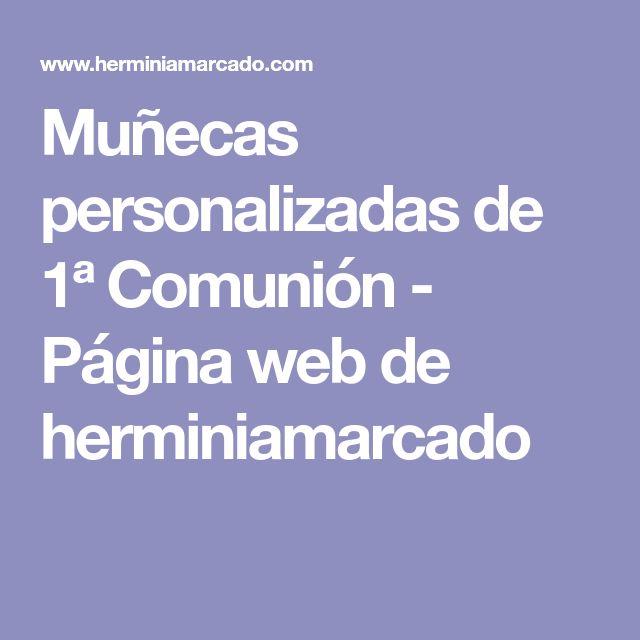 Muñecas personalizadas de 1ª Comunión - Página web de herminiamarcado