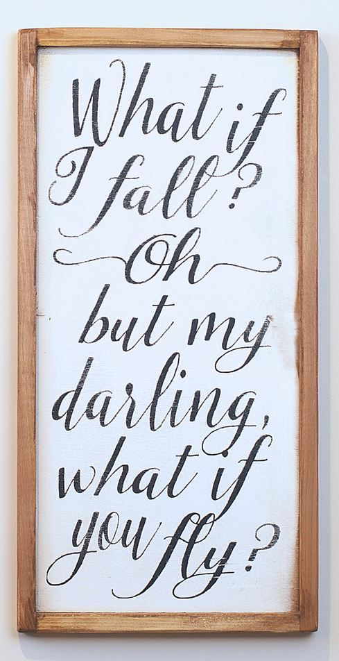 What if I fall? Oh, but my darling, what if you fly? | quote wall art