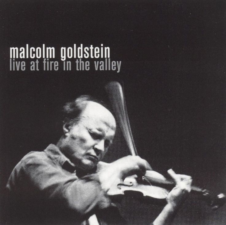 Malcolm Goldstein | Live at Fire in the Valley (Eremite, 1997)