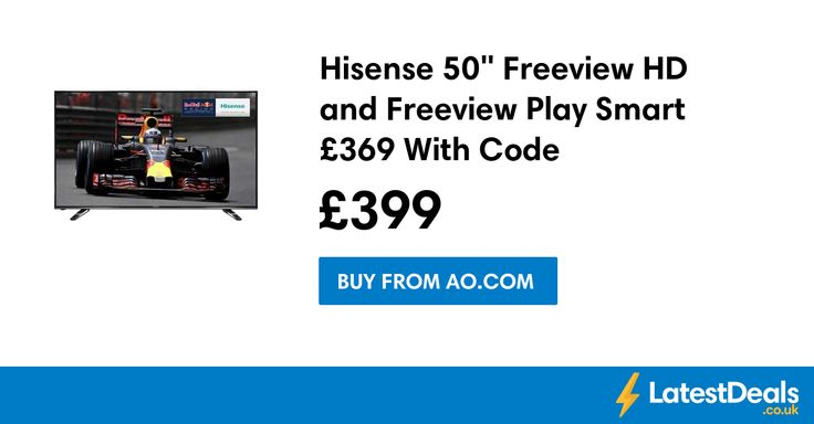 "Hisense 50"" Freeview HD and Freeview Play Smart £369 With Code, £399 at AO.com"