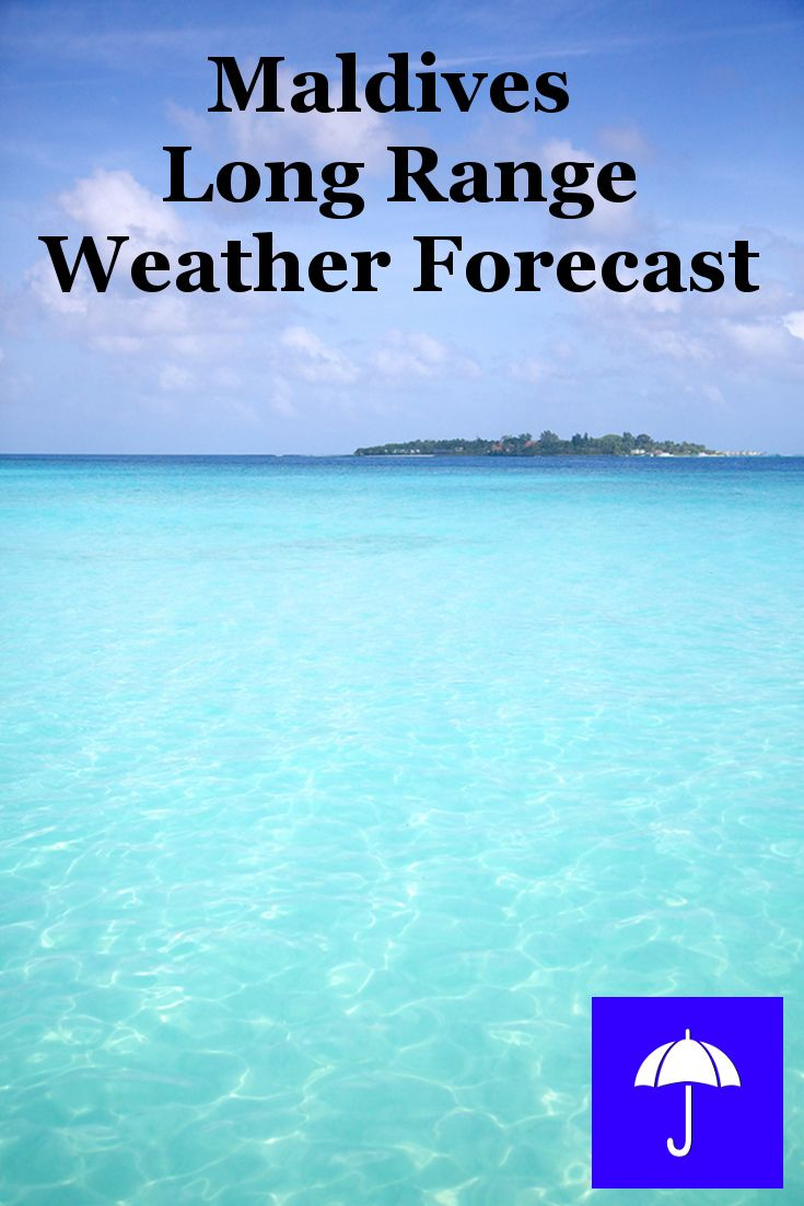 #Maldives Long Range #Weather Forecast.  30 days and beyond.  Plan your #Vacation, #Travel, #Honeymoon, #Wedding, #Holiday now.