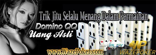 Trik Jitu Selalu Menang Dalam Permainan Domino Qiu Qiu Online