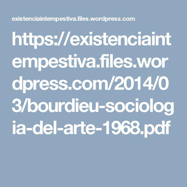 https://existenciaintempestiva.files.wordpress.com/2014/03/bourdieu-sociologia-del-arte-1968.pdf