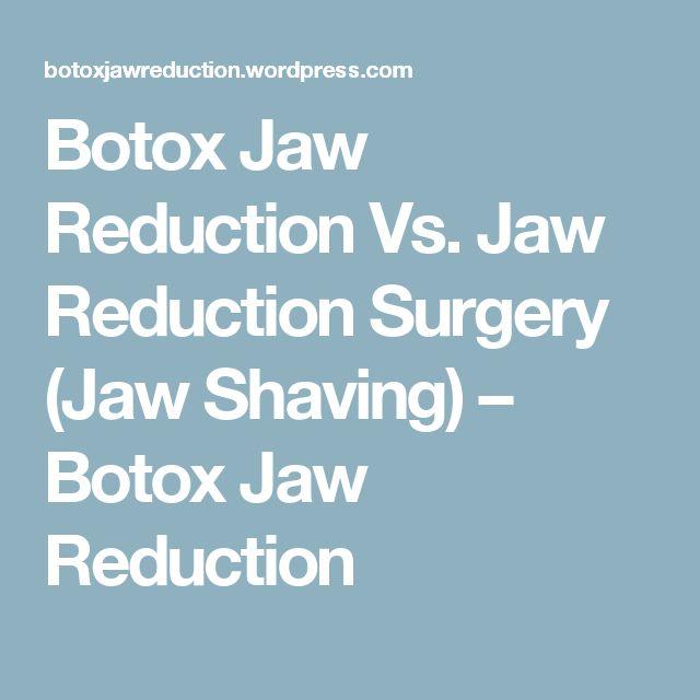 Botox Jaw Reduction Vs. Jaw Reduction Surgery (Jaw Shaving) – Botox Jaw Reduction