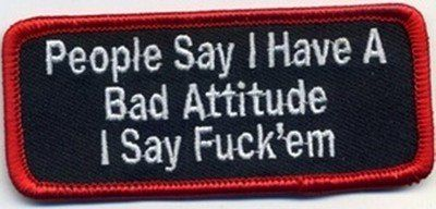 AmazonSmile: PEOPLE SAY I HAVE A BAD ATTITUDE Funny MOTORCYCLE Biker Vest Patch! PAT-3013: Everything Else