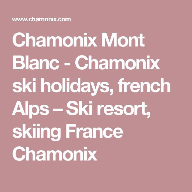 Chamonix Mont Blanc - Chamonix ski holidays, french Alps – Ski resort, skiing France Chamonix