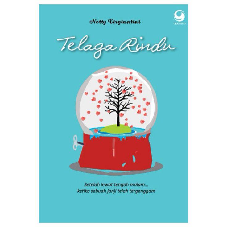 """Telaga Rindu"" by Netty Virgiantini | Available at Grasindo Publisher 021-53650110/11 ext 3901/3902"