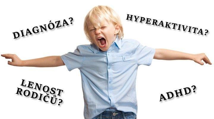 """Hyperaktivita nebo jen """"líná nálepka"""" rodičů?"""