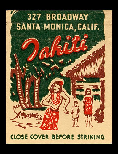 1940's matchcover from Tahiti-Santa Monica, Ca