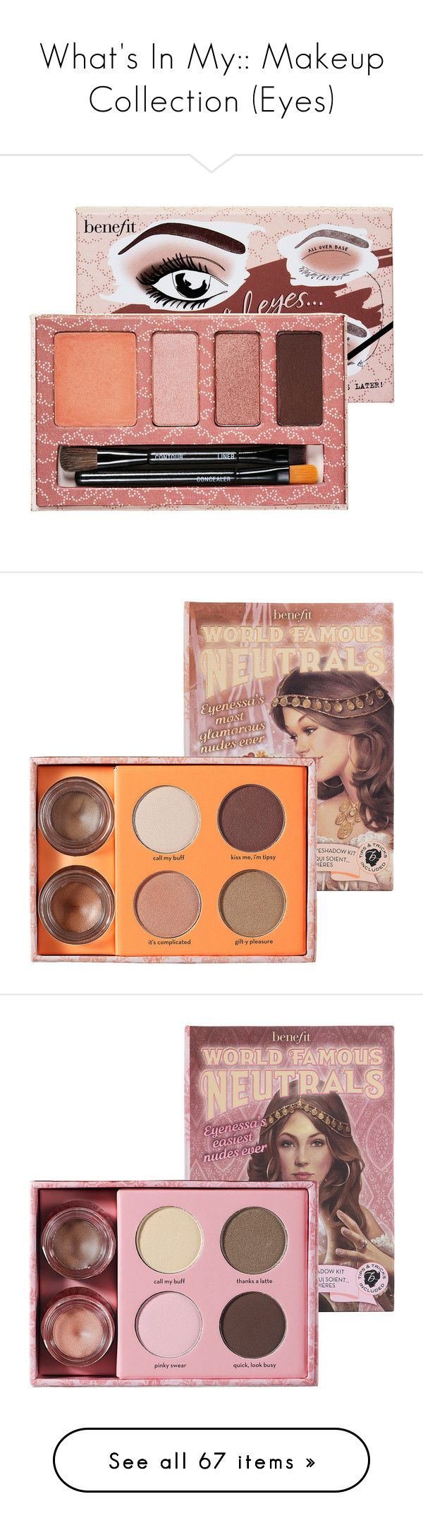 """""""What's In My:: Makeup Collection (Eyes)"""" by sbhackney ❤ liked on Polyvore featuring beauty products, makeup, eye makeup, eyeshadow, beauty, eye shadow, cosmetics, eyes, highlighting kit and benefit eyeshadow"""