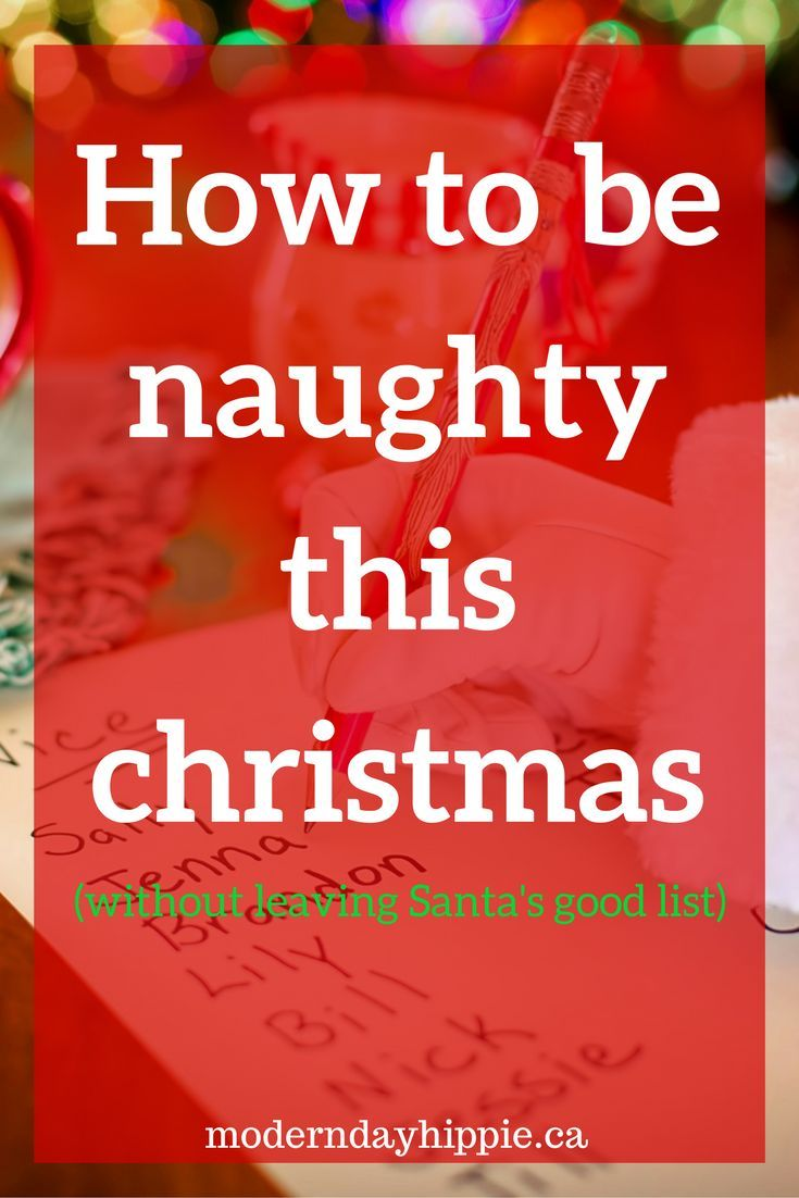 The Christmas season is here, but that's not all you want upon you! Make sure you're on Santa's good list this year by being just the right kind of naughty.  via @Modern Day Hippie Mama