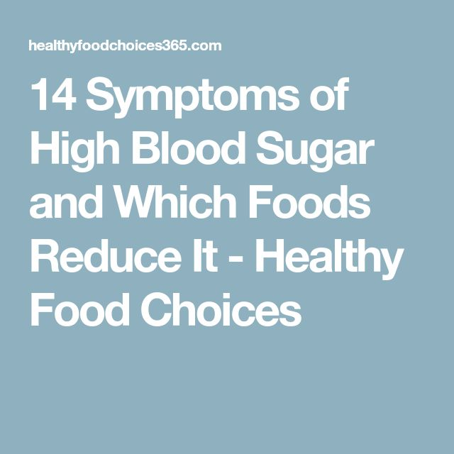14 Symptoms of High Blood Sugar and Which Foods Reduce It - Healthy Food Choices