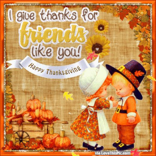 Best Thanksgiving Quotes For Friends: I Give Thanks For Friends Like You Happy Thanksgiving