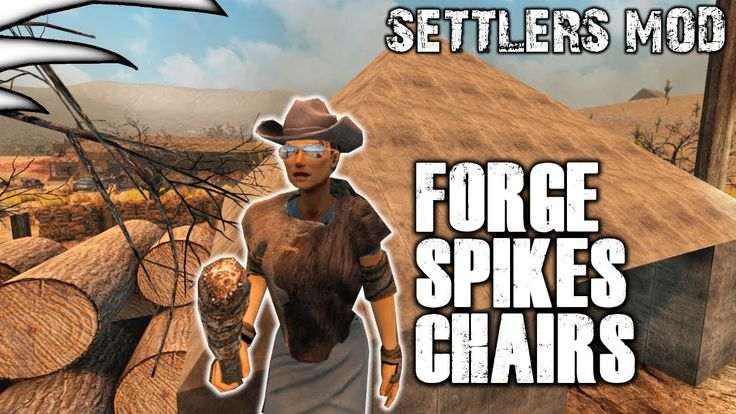 Forge Spikes Chairs | 7 Days to Die Modded | Settlers Mod let's Play | P...