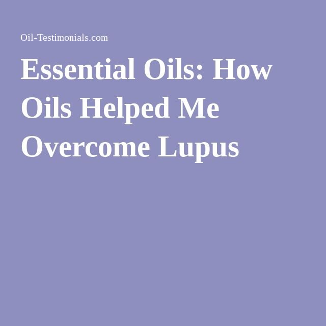 Essential Oils: How Oils Helped Me Overcome Lupus