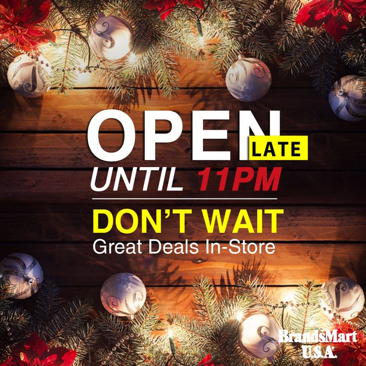 Open Late Until 11PM - Don't Wait, Great Deals In-Store! Order online for same day in-store pickup! - Holiday - Gift - Sale - Shopping - Deals - Televisions - Electronics - Appliances - Furniture