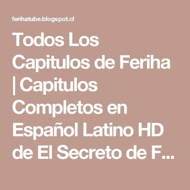 Todos Los Capitulos de Feriha   Capitulos Completos en Español Latino HD de El Secreto de Feriha: El Secreto de Feriha Capitulo 143 En Español Latino   Feriha Capitulo Completo