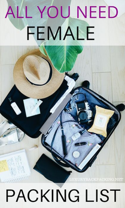 Ultimate Female Packing List. Everything you need for a stress free and relaxing trip.