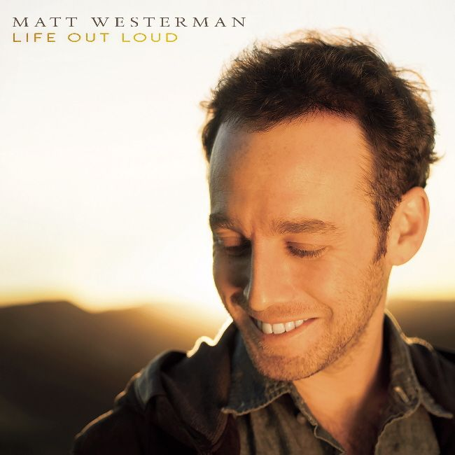 Los Angeles-based singer-songwriter Matt Westerman serves up Life Out Loud, an EP that harkens back to solo pop axemen of the recent past. Blog contributor James Morris tells you about it.