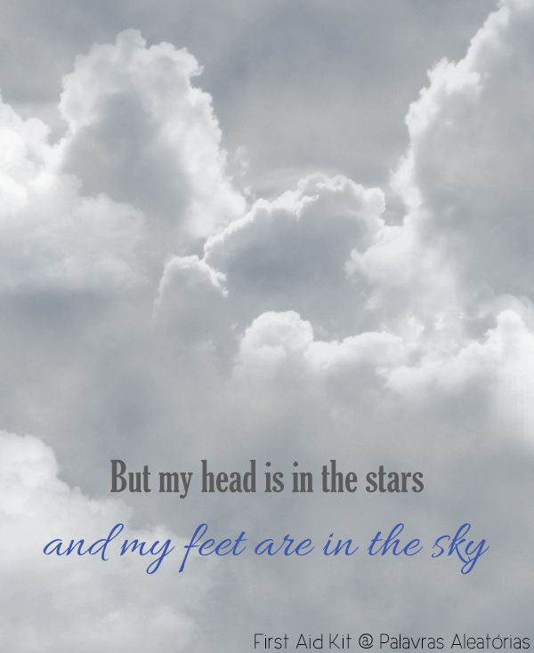 King of the World - First Aid Kit #lyrics #quote #music #song #sky #stars #firstaidkit #clouds #kingoftheworld #palavrasaleatorias