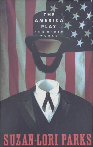 The America Play and Other Works: Suzan-Lori Parks: 9781559360920: Amazon.com: Books