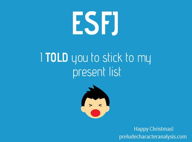 """ESFJ: """"I told you to stick to my present list"""""""