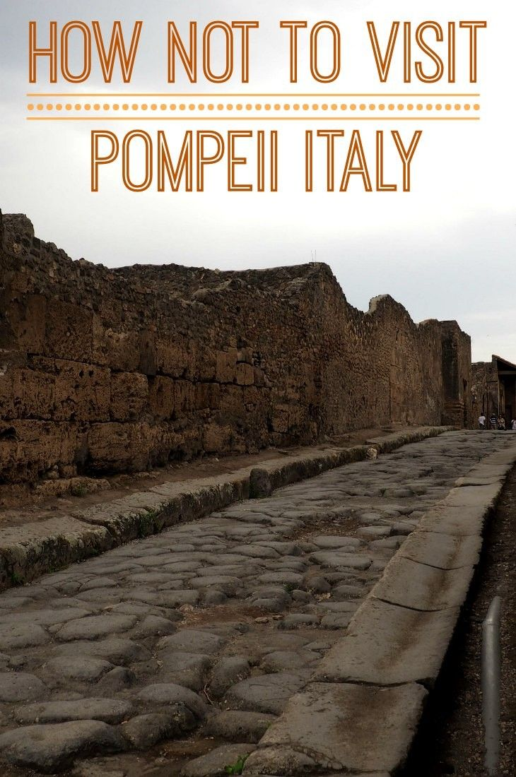 How NOT to do Pompeii: Tips for visiting Pompeii, Italy with kids, including all the things not to do.