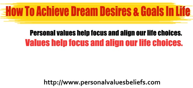 Personal values help focus and align our life choices.  Values help focus and align our life choices.