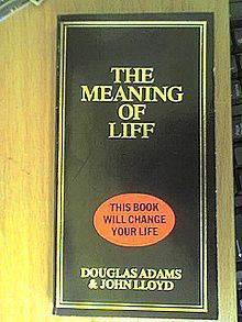 """The Meaning of Liff - The book is a """"dictionary of things that there aren't any words for yet"""".[2] Rather than inventing new words, Adams and Lloyd picked a number of existing place-names and assigned interesting meanings to them,[3] meanings that can be regarded as on the verge of social existence and are ready to become recognisable entities.[4]  All the words listed are toponyms and describe common feelings and objects for which there is no current English word. Examples are Shoeburyness…"""