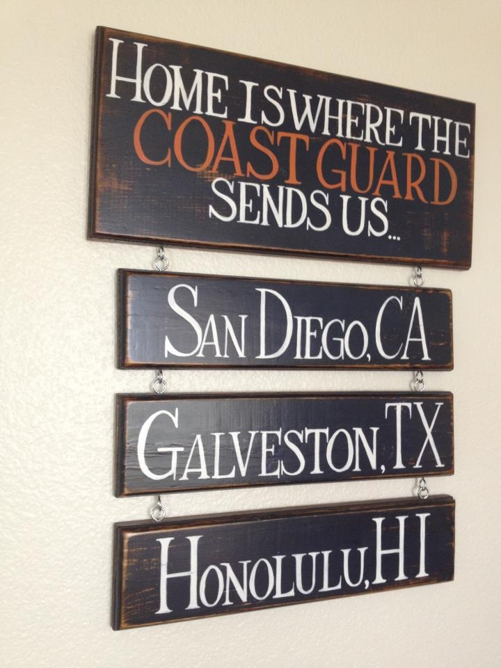 Home is where the COAST GAURD take us hand painted sign .