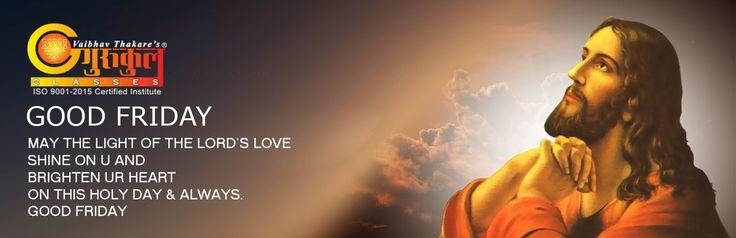 #GurukulScienceClasses May the light of the Lord's love shine on u and Brighten ur Heart on this Holy Day & Always. #GoodFriday ------------------------------------------------------------------------- Kalyan Branches Kalyan Branch (H.O) : 2203922 I 2300632 Vrindavan Palm : 9224766873 Kolsewadi Branch Kalyan (E) : 9833546094 / 8291487837 ------------------------------------------------------ Bhiwandi Branches Mandai (Navi Chawl) : 9225155158   224055 Dhamankar Naka : 9503757959   224044…