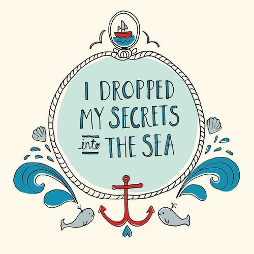 I dropped my secrets into the sea. quote illustration logo cute art