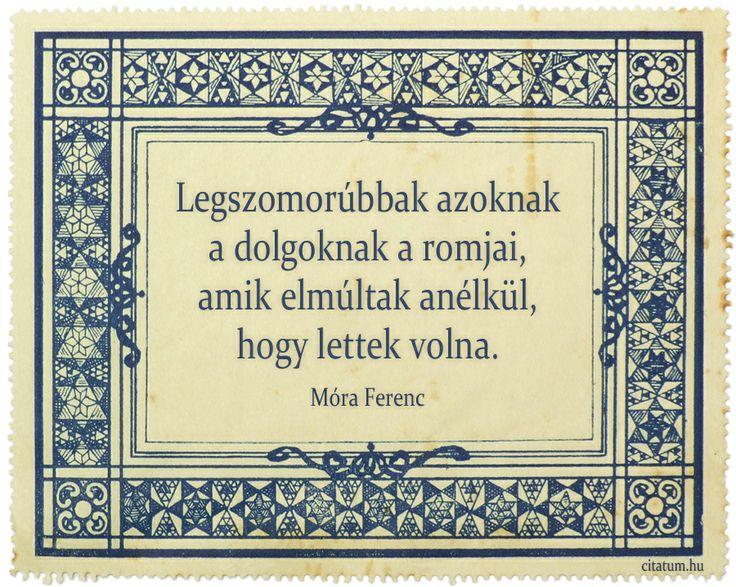 Móra Ferenc gondolata az elmúlásról.