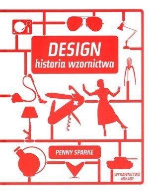 Design Historia wzornictwa - Penny Sparke