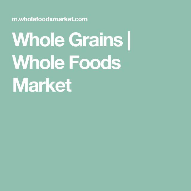 Whole Grains   Whole Foods Market